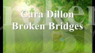 Watch Cara Dillon Broken Bridges video