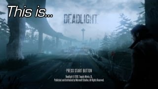 This Is...Deadlight