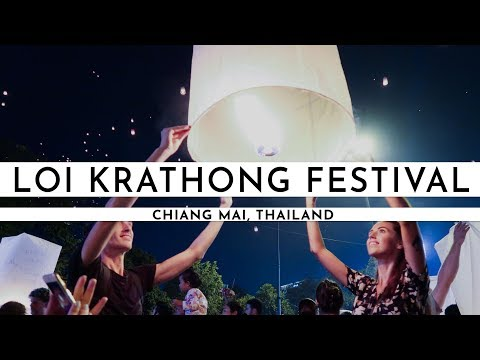 LOI KRATHONG · THE FAMOUS LANTERN FESTIVAL IN CHIANG MAI | Digital nomad in Thailand