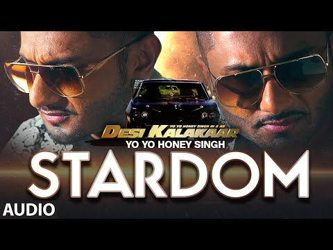 Exclusive: Stardom Full Audio Song | Yo Yo Honey Singh | Desi Kalakaar, Honey Singh New Songs 2014 video