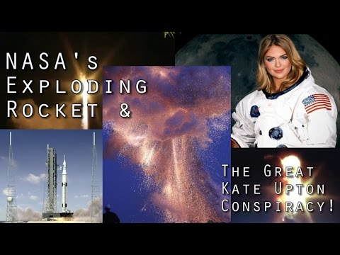 NASA's Exploding Rocket & the great Kate Upton Conspiracy!