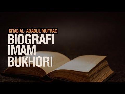 Biografi Imam Al-bukhari - Ustadz Ahmad Zainuddin Al-Banjary