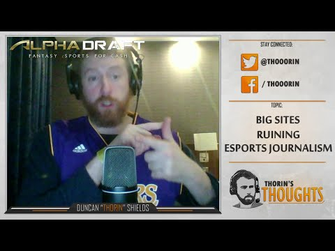 Thorin's Thoughts - Big Sites Ruining Esports Journalism