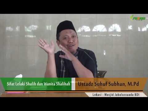 Ustadz Suhuf Subhan - Sifat Lelaki Shalih Dan Wanita Shalihah