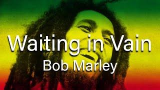 Bob Marley Waiting In Vain