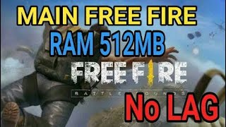 Cara Bermain Game Free Fire di Ram 512mb 2.5 MB