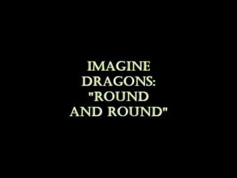 Imagine Dragons - Round And Round (HQ)