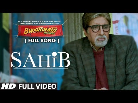 Sahib Full Video Song | Bhoothnath Returns | Amitabh Bachchan, Parth Bhalerao video