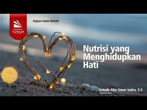 Tazkiyatun Nufus  | Bab : Nutrisi Yang Menghidupkan Hati | Ustadz Abu Umar Indra