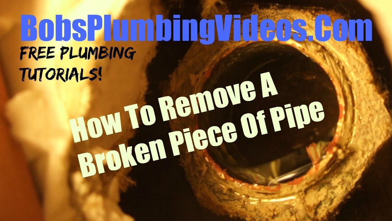 How To Remove A Broken Piece Of Pipe Youtube