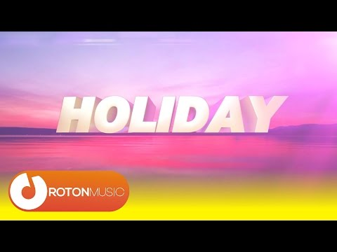 DJ Antoine Feat. Akon - Holiday (Official Lyric Video)