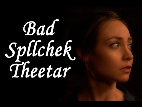 Bad Spellchek Theetar Video