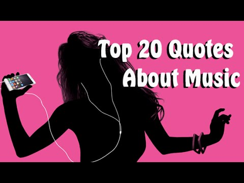 Top 20 Quotes About Music From Famous Musicians And Non-Musicians