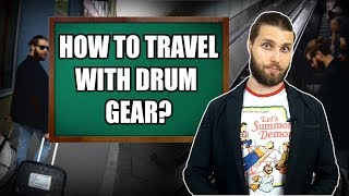 How to Travel with Drum Gear?