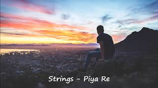 Strings - Piya Re - Cornetto Pop Rock 3 (Full Audio)