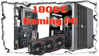 Gaming PC/ Rechner für 1800€ September 2016 ASUS/ Corsair German/ Deutsch Zusammenstellung/ Config