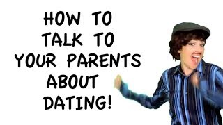 How To Talk To Your Parents About Dating