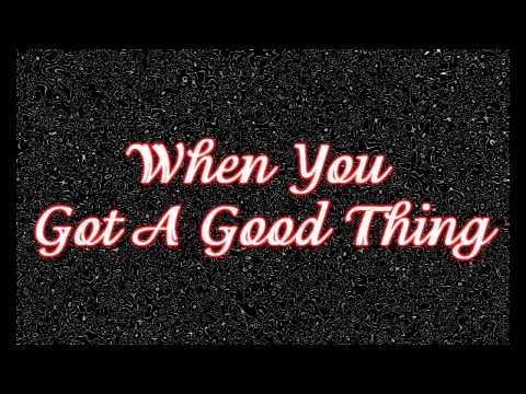 When You Got A Good Thing~Lady Antebellum Lyrics Video
