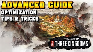 Three Kingdoms Advanced Guide: Campaign Optimization, Tips & Tricks (Commanderies, Characters)