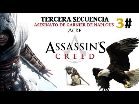 Assassin´s Creed I - Assassin´s Creed-Secuencia ADN 3 Bloque 1 Asesinato Garnier de Naplous/Acre-Guía/Walkthroug Español