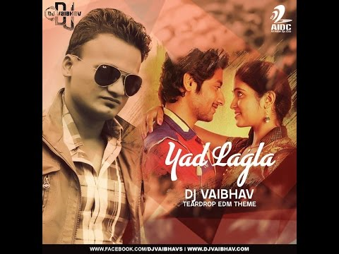 Sairat | Yad Lagla | Dj VAibhav | Teardop Edm Theme