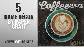 Top 10 Home Décor By Paper Craft [ Winter 2018 ]: Coffee 16 Month 2018 Calendar