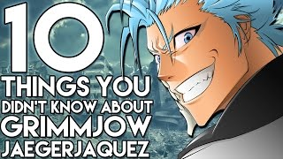 10 Things You Probably Didn't Know About Grimmjow Jaegerjaquez! (10 Facts) | Bleach