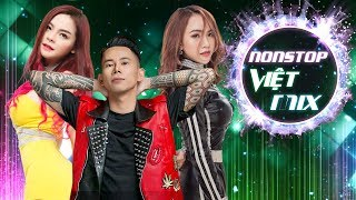Em Giờ Ra Sao Remix - Nonstop Việt Mix - Liên Khúc Nhạc Trẻ Remix Nghe Nhiều Nhất 2018