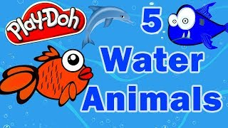 Learn Water Animals with Playdoh - Water Animals Name