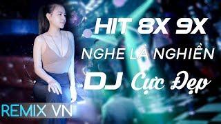 Việt Mix 2019 - LIÊN KHÚC NHẠC TRẺ 8X 9X ĐỜI ĐẦU REMIX - LK Nhạc Trẻ Remix Tuyển Chọn 2019