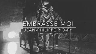 Jean-Philippe Rio-Py - Embrasse Moi