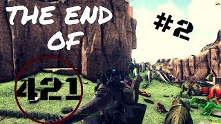 Ark official PvP | vVv | Wiping JDI | The End of 421 | Part 2