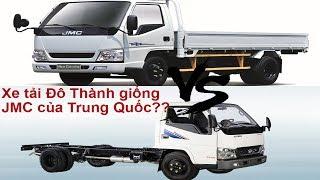 """Xe tải mác """" ISUZU"""" của Đô Thành IZ49, IZ65 giống mẫu xe JMC của Trung Quốc ???"""