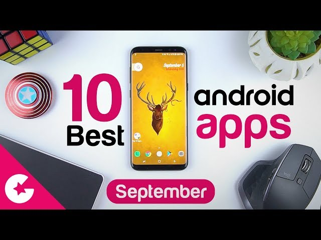 Top 10 Best Apps for Android - Free Apps 2018 September