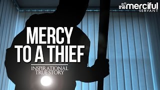 Download Lagu Mercy to a Thief - Inspirational True Story Gratis STAFABAND
