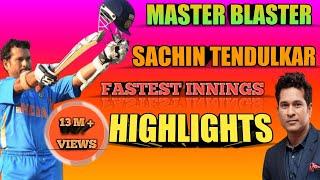 Sachin Tendulkar Fastest inning