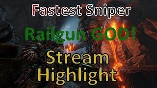 Fastest Sniper is a RailGun God Stream Highlight! QC