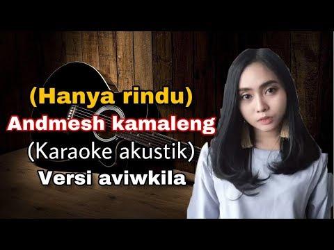 Download Hanya Rindu FEMALE KARAOKE ACOUSTIK COVER Andmesh Kamaleng Mp4 baru