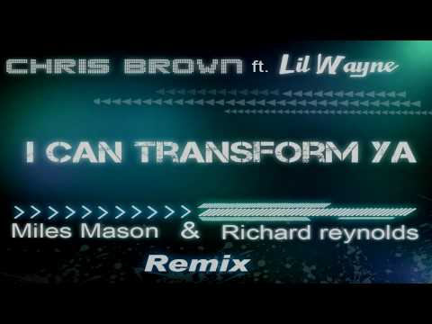 Chris Brown  ft. Lil Wayne - I Can Transform Ya (Reynolds & Mason Remix) [HD] #1
