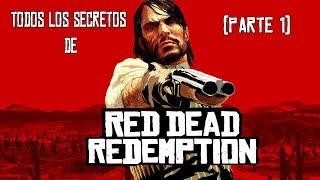 Todos los secretos de Red Dead Redemption~(Parte 1)~
