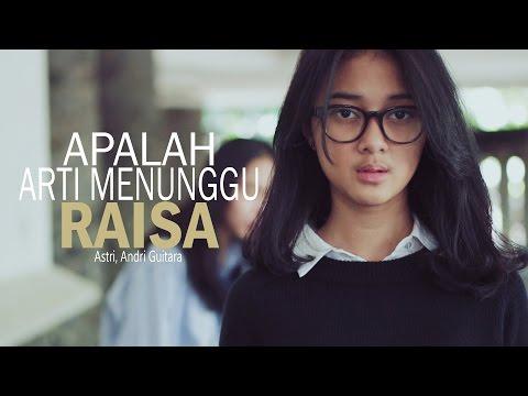 Raisa - Apalah Arti Menunggu (Astri, Andri Guitara) cover