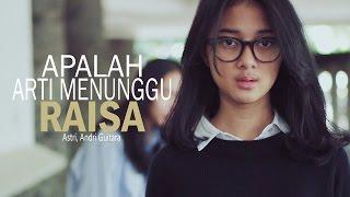 Download Lagu Raisa - Apalah Arti Menunggu (Astri, Andri Guitara) cover Gratis STAFABAND