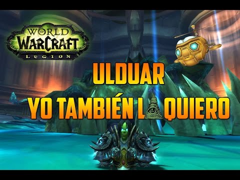 World of Warcraft | FARMEANDO MONTURAS - ULDUAR - YO TAMBIÉN LA QUIERO - GUÍAS.