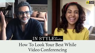 8 Hacks To Look Your Best While Video Conferencing | Avinash Gowariker | In Style With Sneha