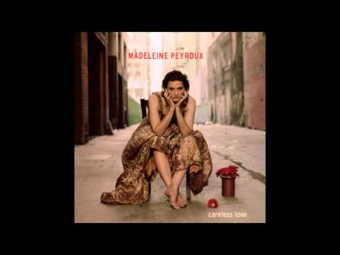 Madeline Peyroux - Youre Gonna Make Me Lonesome When You Go