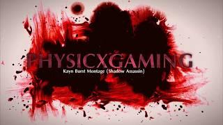 Physicx Kayn Burst Montage Shadow Assassin