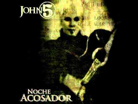 John 5 - Noche Acosador