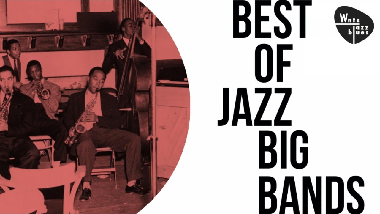 Best Of Jazz Big Bands - The Best Bands of the Swing Era