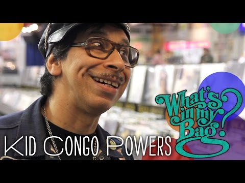 Kid Congo Powers - What's In My Bag?