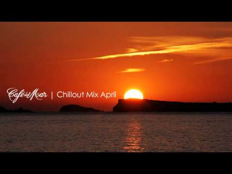 Café del Mar Ibiza Chillout Mix April 2013